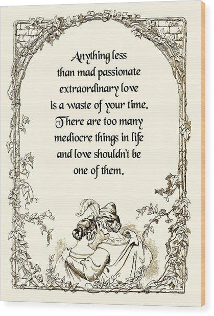 Mad Passionate Love Wood Print