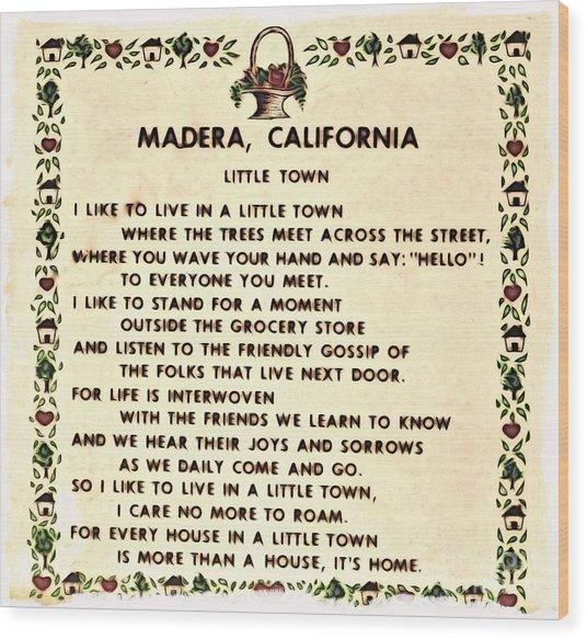 Madera Ca Little Town  Wood Print