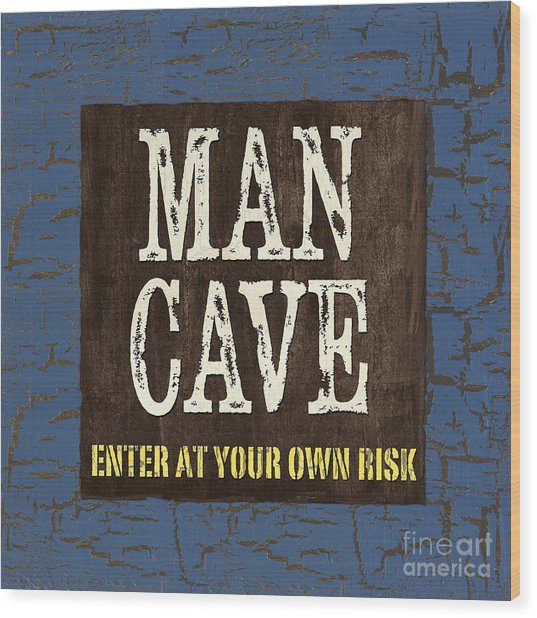 Man Cave Enter At Your Own Risk Wood Print