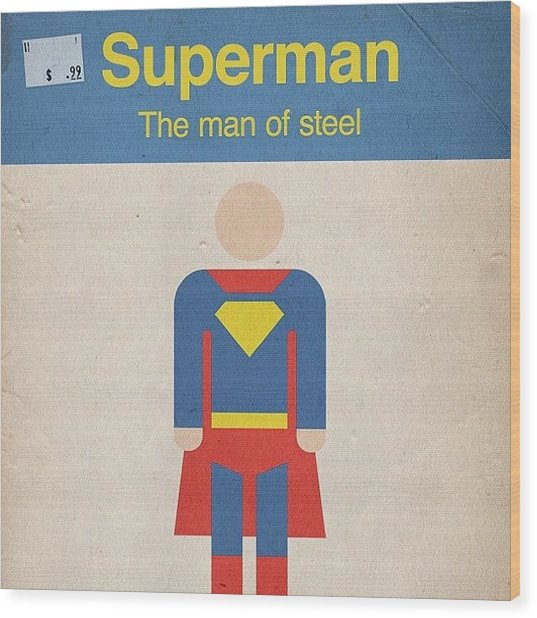 #manofsteel #steel #man #superman #hero Wood Print