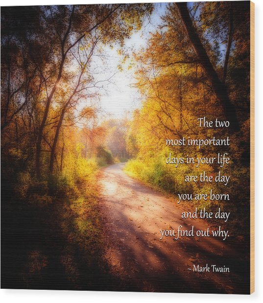 Mark Twain - The Two Most Important Days - 01 Wood Print