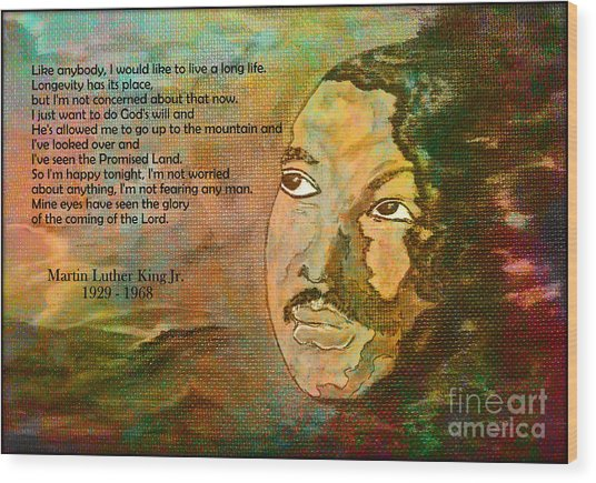Martin Luther King Jr - I Have Been To The Mountaintop  Wood Print