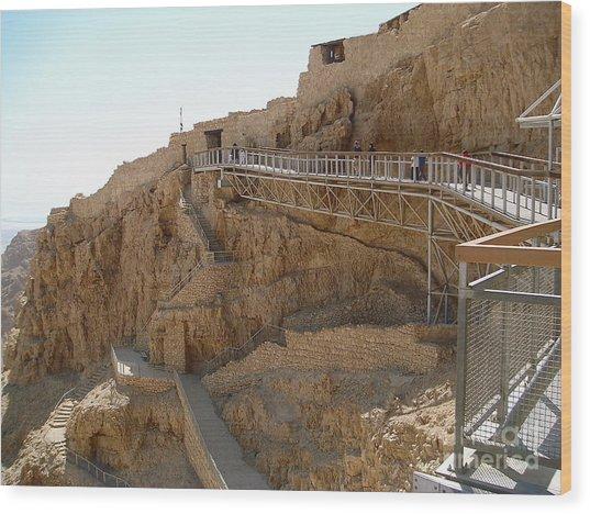 Masada. Israel. The Bridge To The Top Of Masada. Wood Print