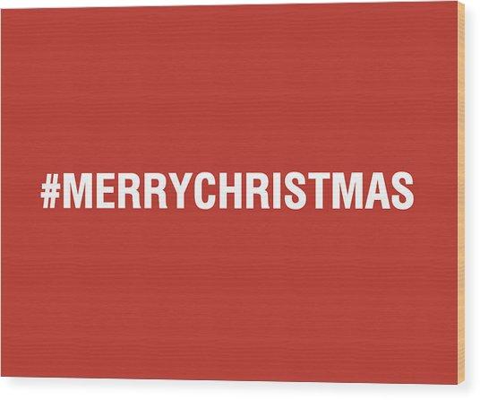 Merry Christmas Hashtag Wood Print