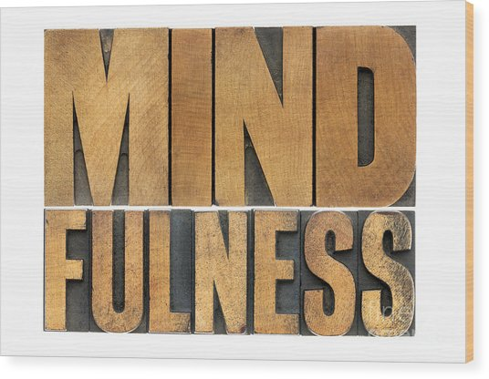 Mindfulness Word In Wood Type Wood Print
