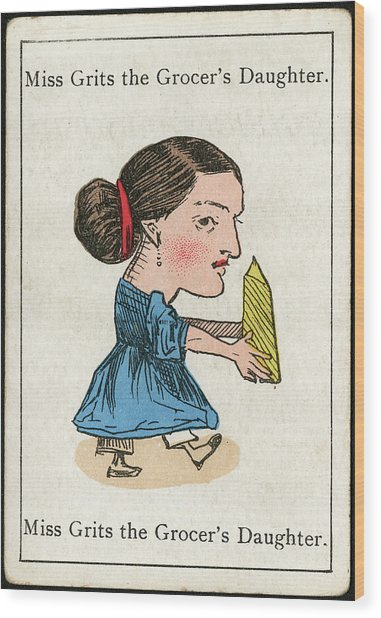 Miss Grits The Grocer's  Daughter Wood Print by Mary Evans Picture Library