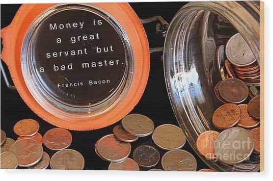 Money - The Bad Master Wood Print