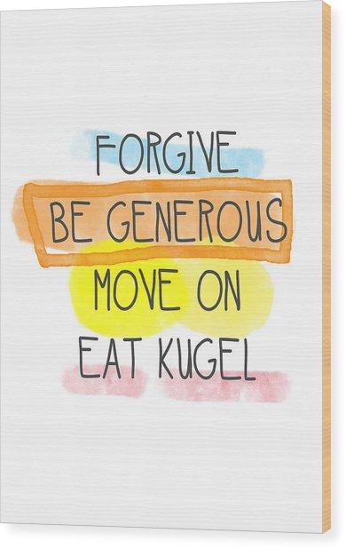 Move On And Eat Kugel Wood Print
