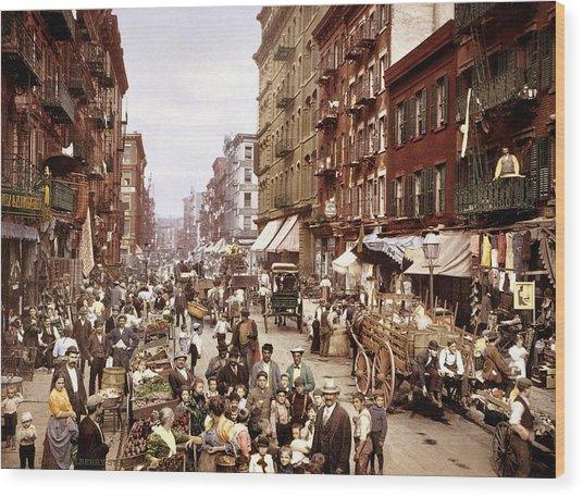 Mulberry Street, New York, Circa 1900 Wood Print