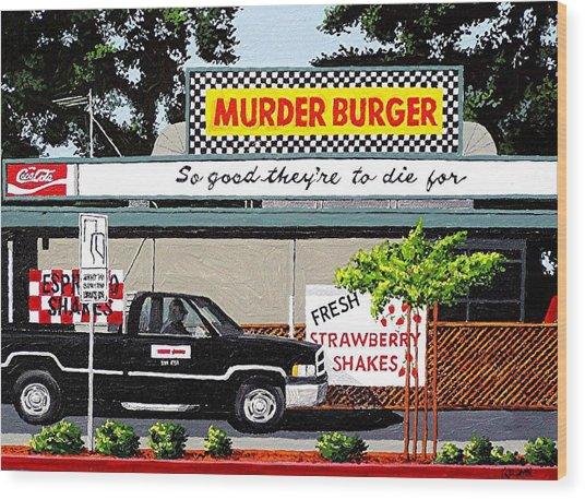 Murder Burger Wood Print by Paul Guyer