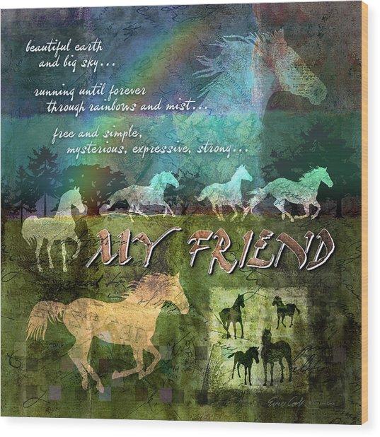 My Friend Horses Wood Print