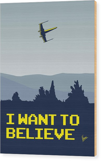 My I Want To Believe Minimal Poster- Xwing Wood Print