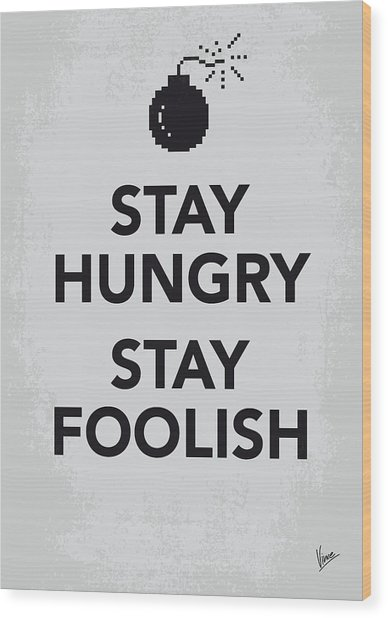 My Stay Hungry Stay Foolish Poster Wood Print