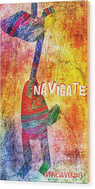 Navigate Wood Print by Currie Silver