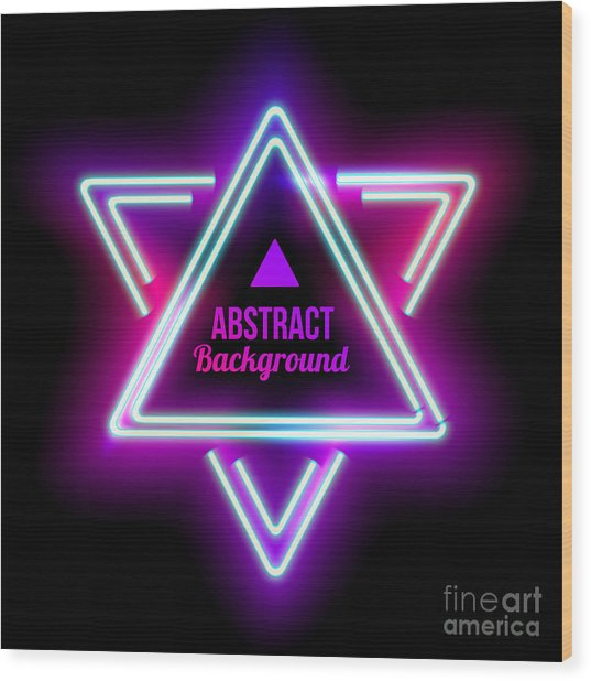 Neon Abstract Triangle. Glowing Frame Wood Print