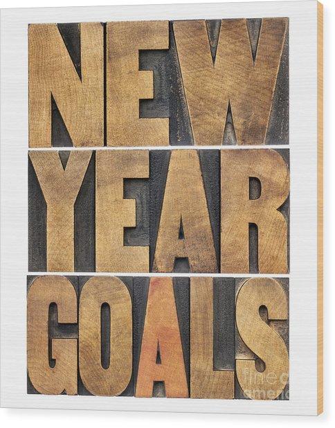 New Year Goals Wood Print
