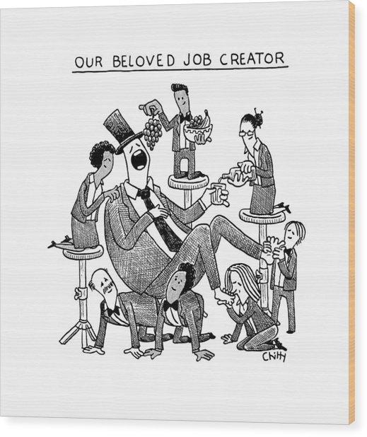 Our Beloved Job Creator Wood Print