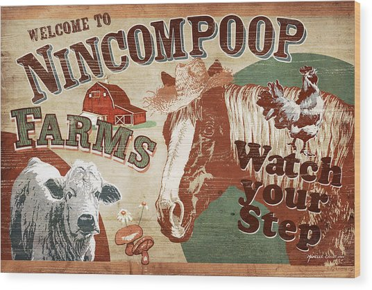 Nincompoop Farms Wood Print