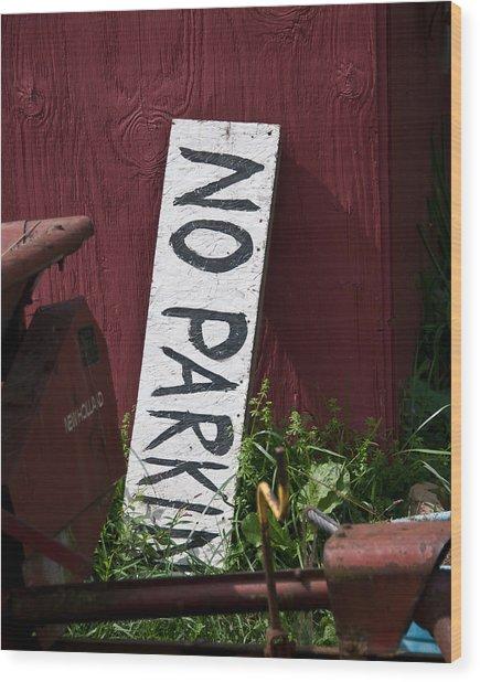 No Parking Wood Print by Nickaleen Neff
