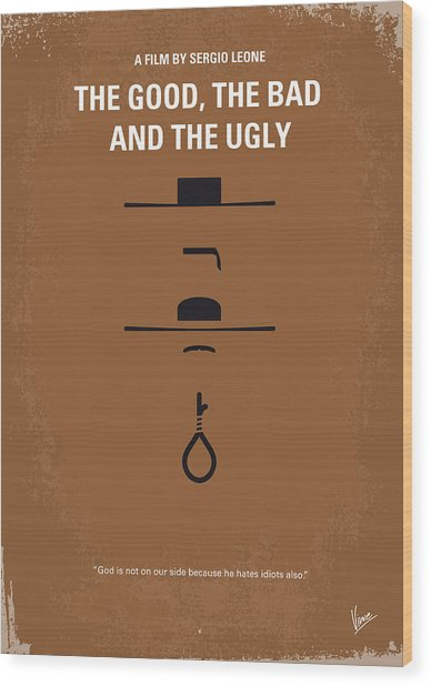 No090 My The Good The Bad The Ugly Minimal Movie Poster Wood Print
