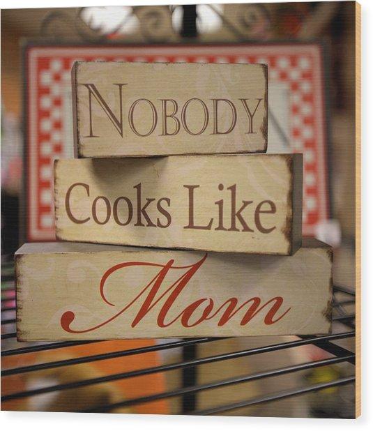 Nobody Cooks Like Mom - Square Wood Print