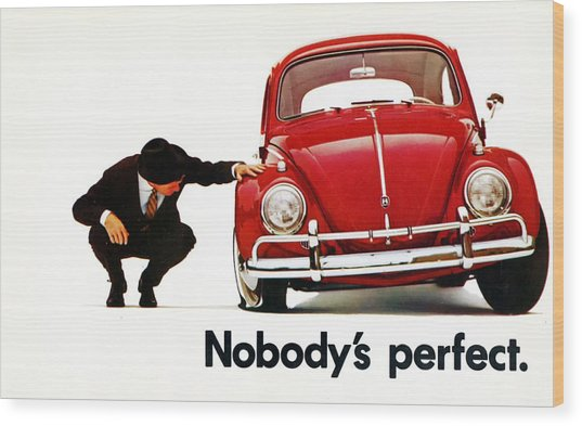 Nobodys Perfect - Volkswagen Beetle Ad Wood Print