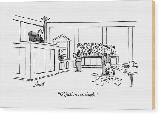 Objection Sustained Wood Print