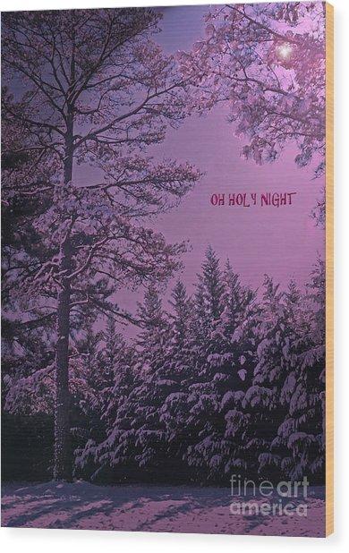 Oh Holy Night Wood Print