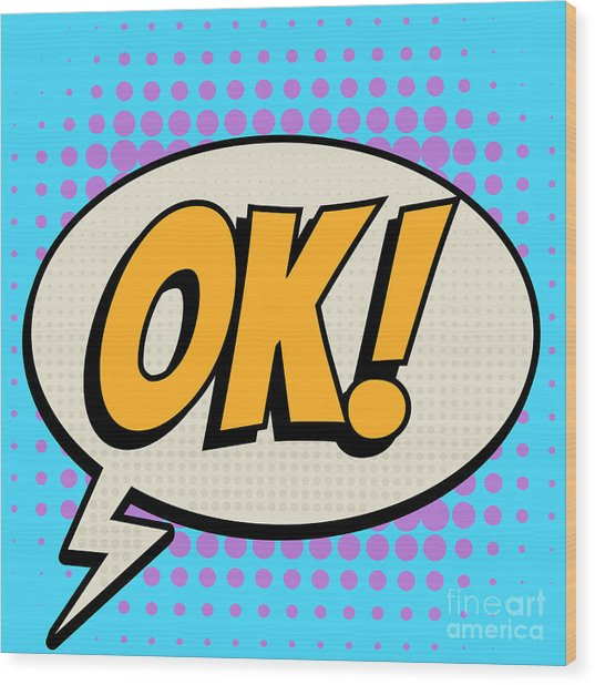 Ok Comic Book Bubble Text Retro Style Wood Print