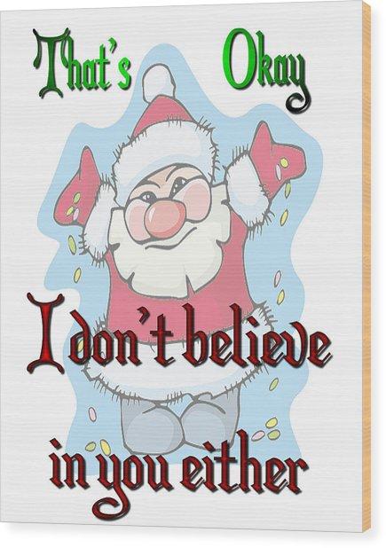 Ok Santa Wood Print