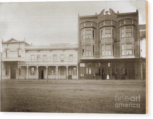 Old And New Salinas Hotel Was On West Market Street Circa 1885 Wood Print