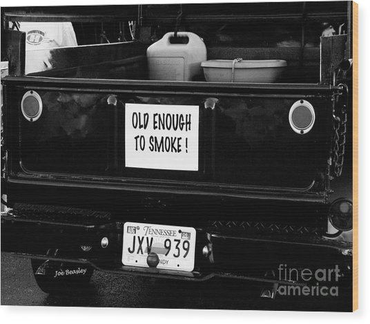 Old Enought To Smoke Wood Print by   Joe Beasley