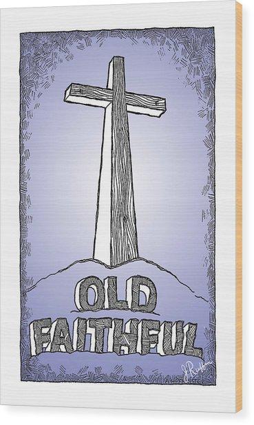 Old Faithful Wood Print