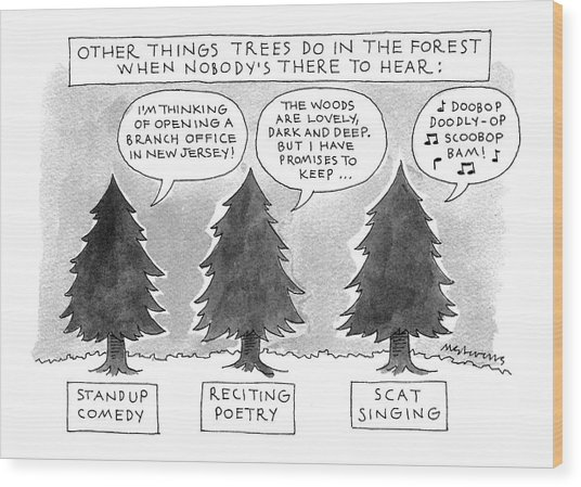 Other Things Trees Do In The Forest When Nobody's Wood Print