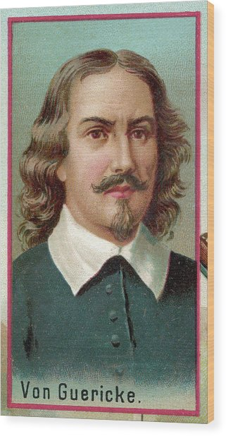 Otto Von Guericke  German Physicist Wood Print by Mary Evans Picture Library