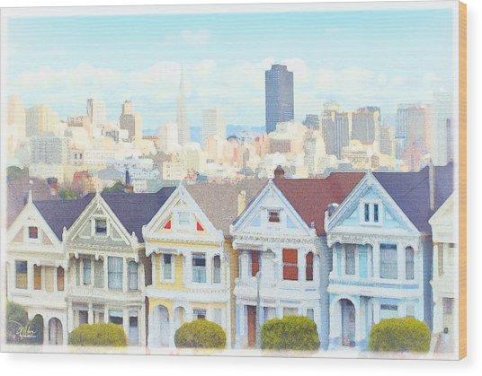 Painted Ladies Alamo Square San Francisco Wood Print
