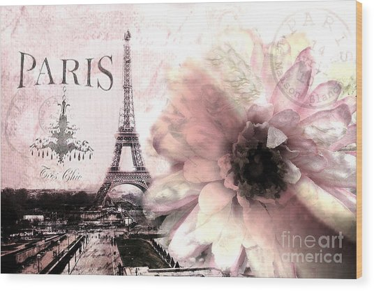 Paris Eiffel Tower Montage - Paris Romantic Pink Sepia Eiffel Tower Flower French Cottage Decor  Wood Print