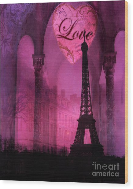 Paris Romantic Pink Fantasy Love Heart - Paris Eiffel Tower Valentine Love Heart Print Home Decor Wood Print