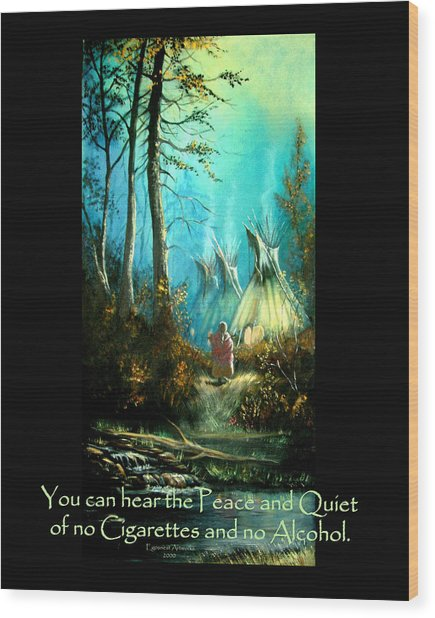 Peace And Quiet Drug Free Tepee Wood Print