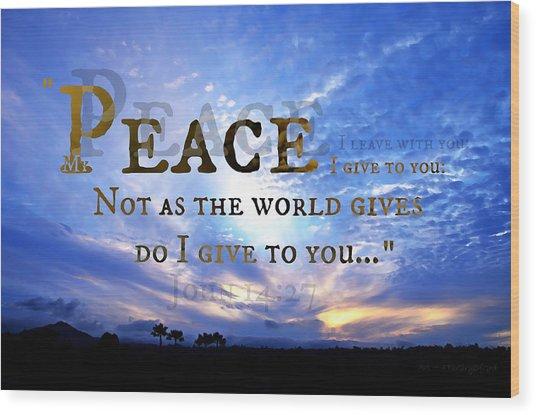Peace I Give To You Wood Print