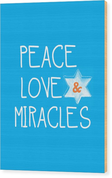 Peace Love And Miracles With Star Of David Wood Print
