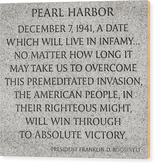 Pearl Harbor Speech - Franklin Delano Roosevelt Wood Print