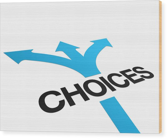 Perspective Choices Sign Wood Print