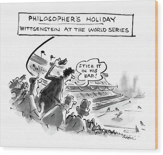 Philosopher's Holiday Wittgenstein At The World Wood Print