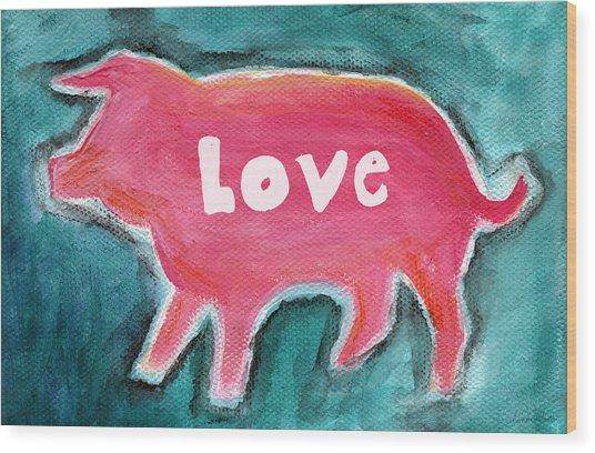Pig Love Wood Print
