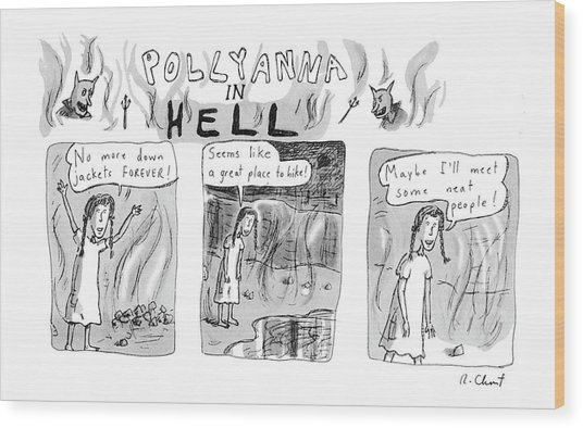 Pollyanna In Hell Wood Print