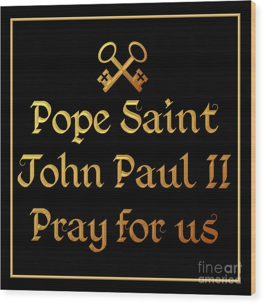 Wood Print featuring the digital art Pope Saint John Paul II Pray For Us by Rose Santuci-Sofranko