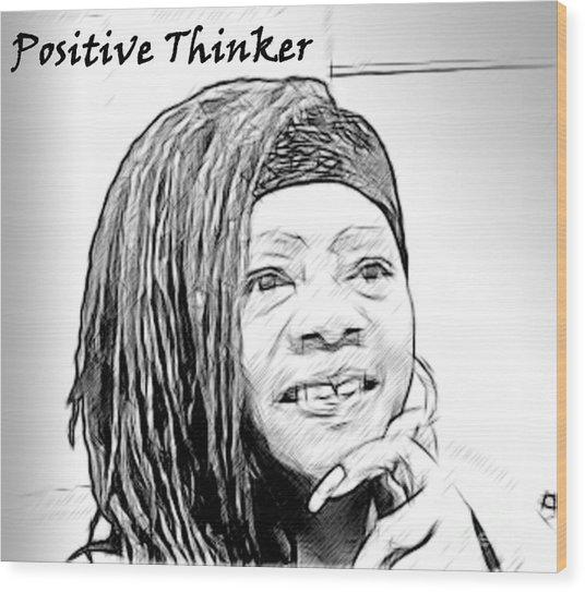Positive Thinker Blk/wht Wood Print