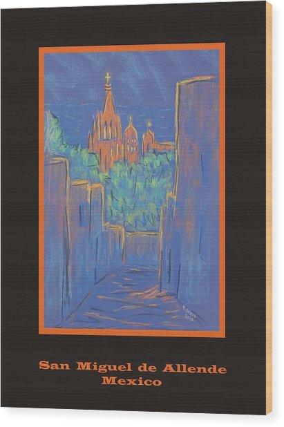 Poster - Lower San Miguel De Allende Wood Print by Marcia Meade