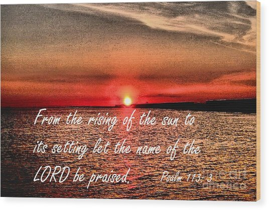 Psalm 113  3 Inspirational Art By Saribelle Rodriguez Wood Print